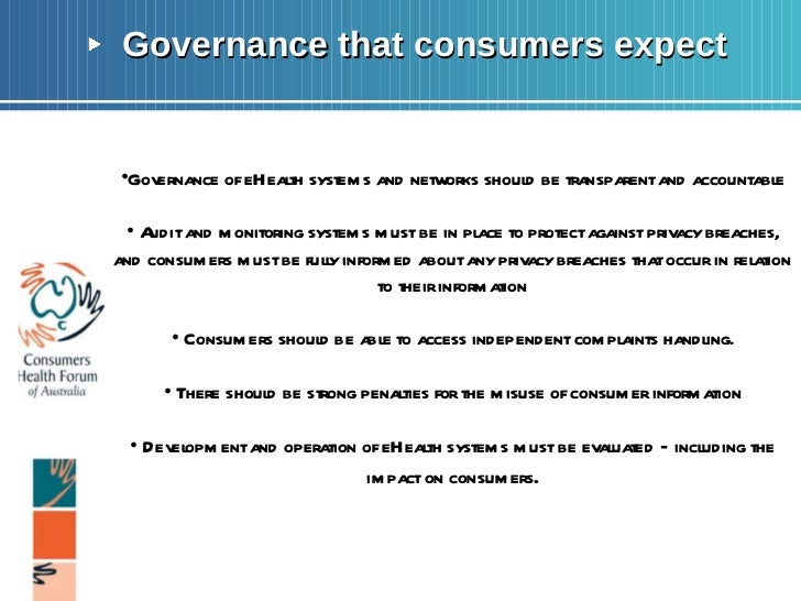 <ul><li>Governance that consumers expect </li></ul>Page  <ul><li>Governance of eHealth systems and networks should be tran...