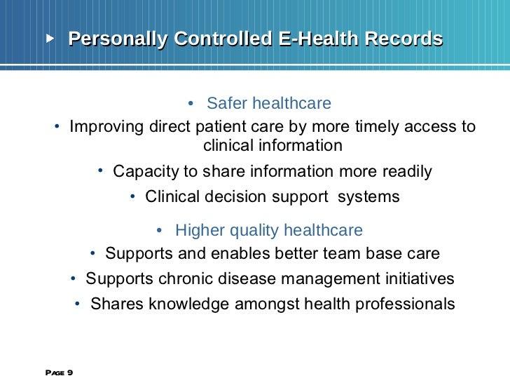 <ul><li>Personally Controlled E-Health Records </li></ul><ul><li>Safer healthcare </li></ul><ul><ul><li>Improving direct p...