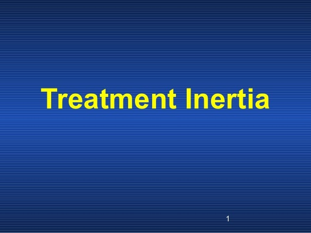 Treatment Inertia  1