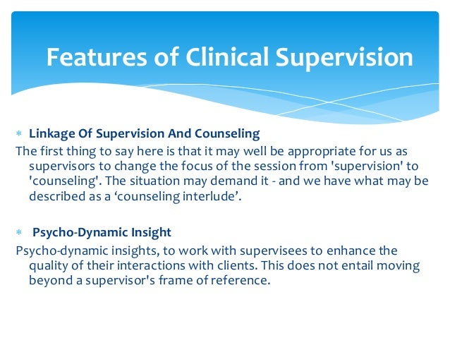 clinical supervision in counseling Roles and responsibilities of supervisors  knowledgeable and skilled in the practice of their profession and in clinical supervision.