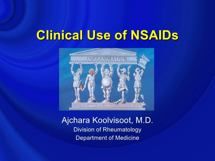 Clinical Use of NSAIDs        Ajchara Koolvisoot, M.D.       Division of Rheumatology        Department of Medicine