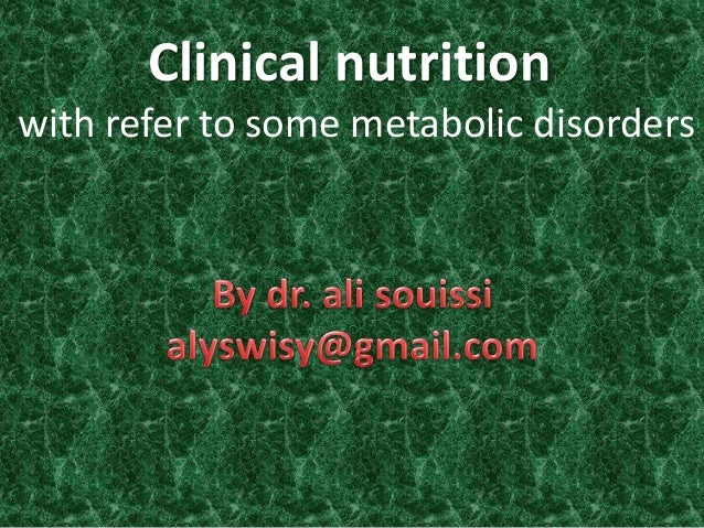 Clinical nutrition with refer to some metabolic disorders