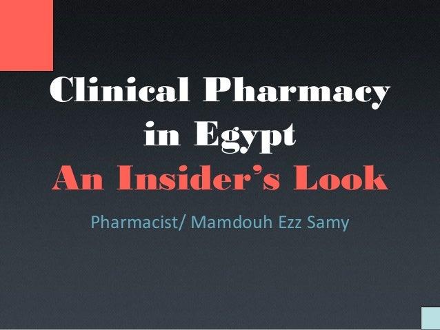 Clinical Pharmacy in Egypt An Insider's Look Pharmacist/ Mamdouh Ezz Samy