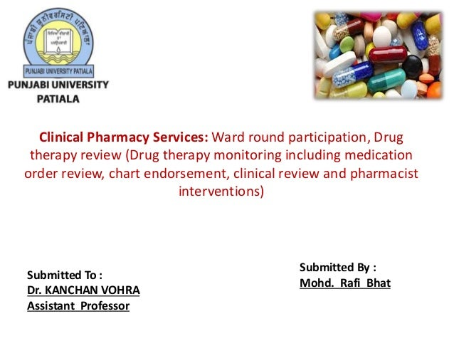 Clinical Pharmacy Services: Ward round participation, Drug therapy review (Drug therapy monitoring including medication or...