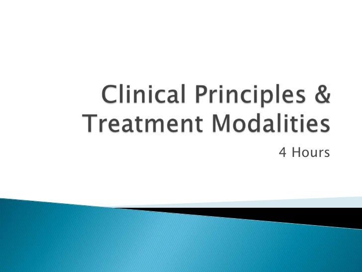Clinical Principles & Treatment Modalities<br />4 Hours<br />
