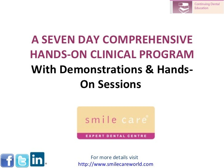 A SEVEN DAY COMPREHENSIVE HANDS-ON CLINICAL PROGRAM With Demonstrations & Hands-On Sessions  For more details visit  http:...