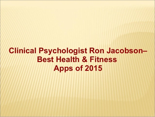 Clinical Psychologist Ron Jacobson– Best Health & Fitness Apps of 2015