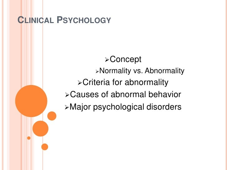 CLINICAL PSYCHOLOGY                   Concept                Normality   vs. Abnormality            Criteria           ...