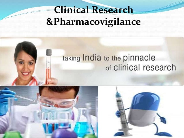 Clinical Research &Pharmacovigilance