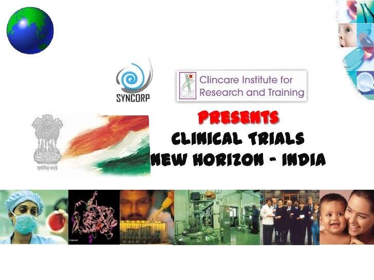 "Presents  Clinical TrialsNew Horizon "" India"