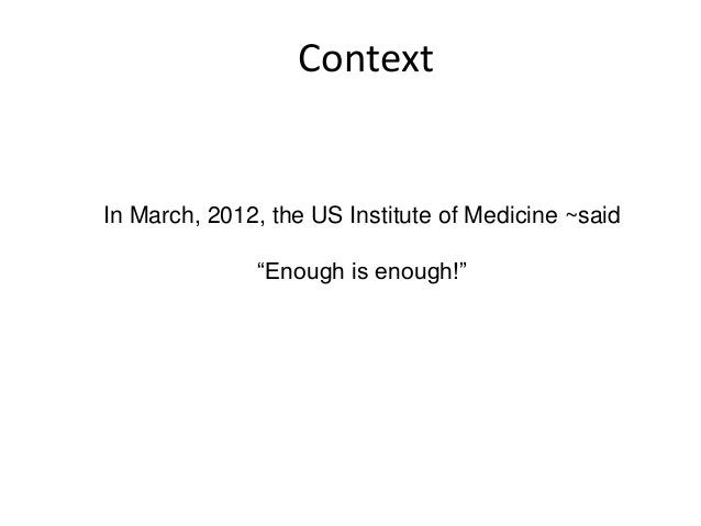 """ContextIn March, 2012, the US Institute of Medicine ~said""""Enough is enough!"""""""