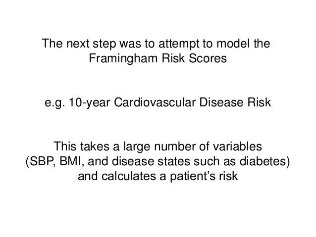 The next step was to attempt to model theFramingham Risk Scorese.g. 10-year Cardiovascular Disease RiskThis takes a large ...