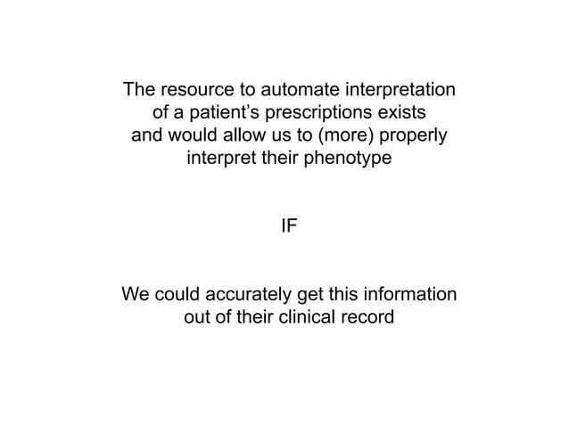 The resource to automate interpretationof a patient's prescriptions existsand would allow us to (more) properlyinterpret t...