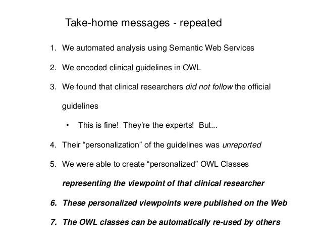 Take-home messages - repeated1. We automated analysis using Semantic Web Services2. We encoded clinical guidelines in OWL3...