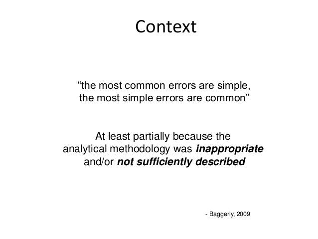 """Context""""the most common errors are simple,the most simple errors are common""""At least partially because theanalytical metho..."""