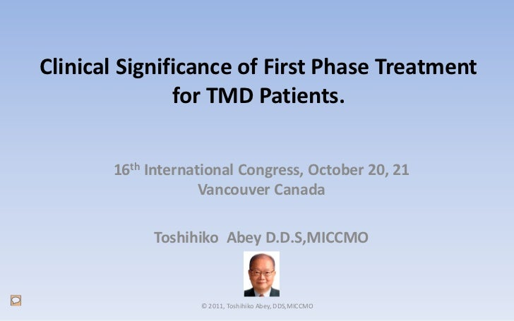 Clinical Significance of First Phase Treatment               for TMD Patients.       16th International Congress, October ...
