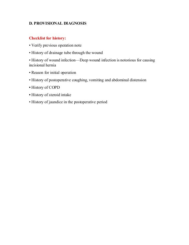 D. PROVISIONAL DIAGNOSIS Checklist for history: • Verify previous operation note • History of drainage tube through the wo...