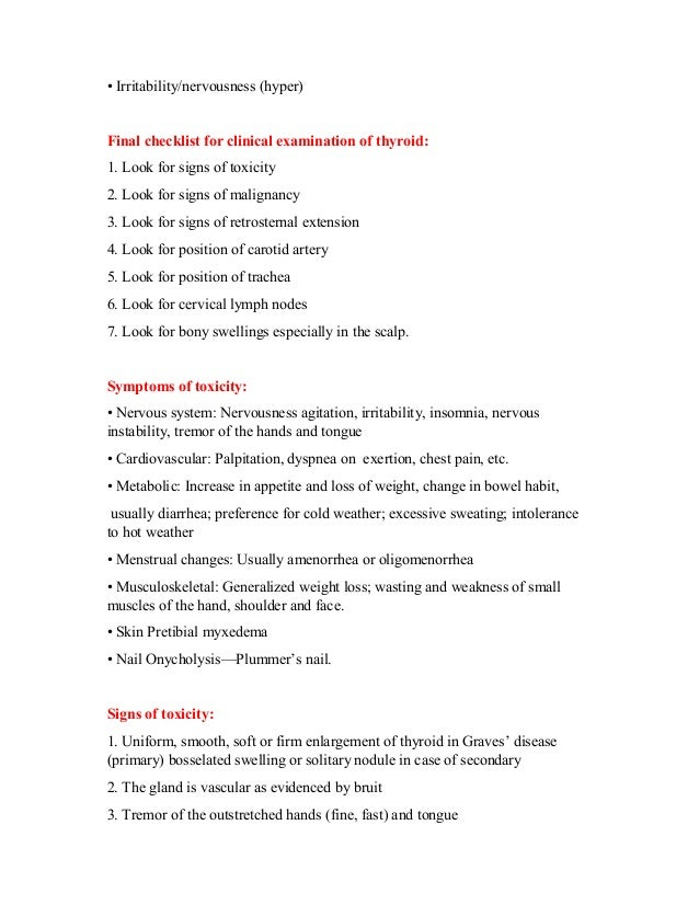 • Irritability/nervousness (hyper) Final checklist for clinical examination of thyroid: 1. Look for signs of toxicity 2. L...