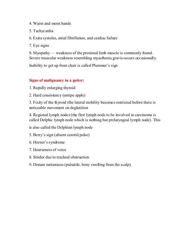 4. Warm and moist hands 5. Tachycardia 6. Extra systoles, atrial fibrillation, and cardiac failure 7. Eye signs 8. Myopath...