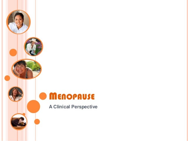 MENOPAUSE A Clinical Perspective