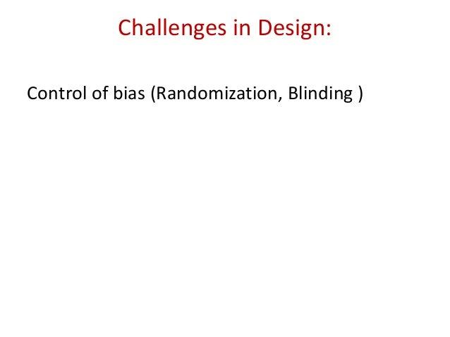 Bias  Prejudice  Deviation from truth  Selection/Allocation bias  Observer bias Good study design - minimizing all pos...