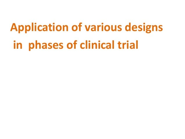 Phase I (Human Pharmacology) Aims: – To find safe dose range – Pharmacokinetics of drug – Drug food interaction – First in...