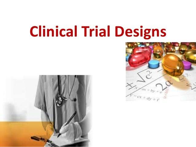 Clinical Trial Designs