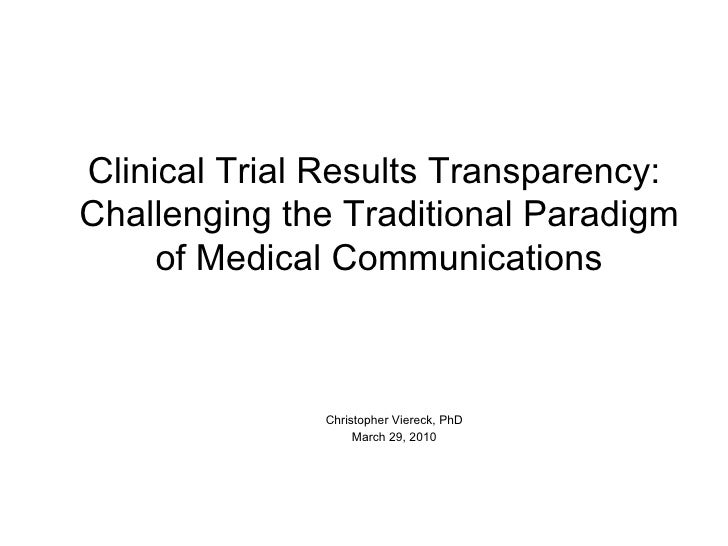 Clinical Trial Results Transparency:  Challenging the Traditional Paradigm of Medical Communications Christopher Viereck, ...