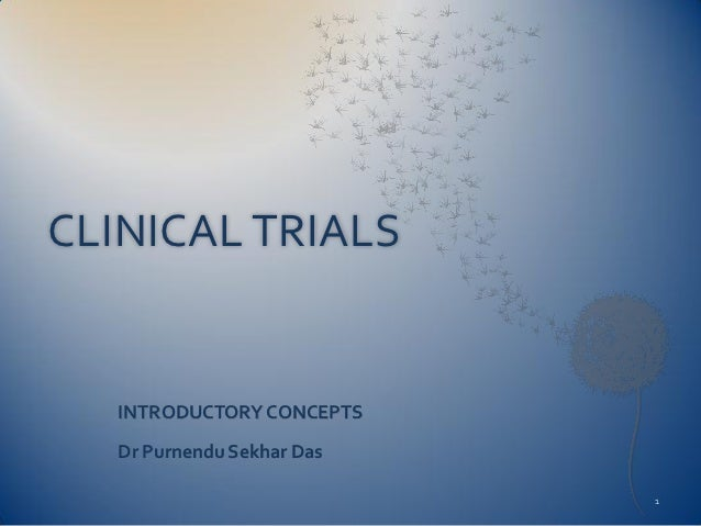 CLINICAL TRIALS<br />INTRODUCTORY CONCEPTS<br />1<br />