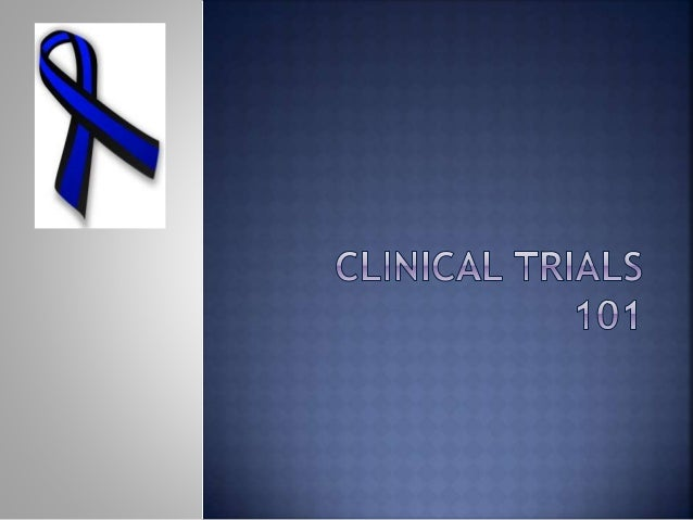  The decision to participate in a clinical trial is a very personal one. Your type of cancer, overall condition and prior...
