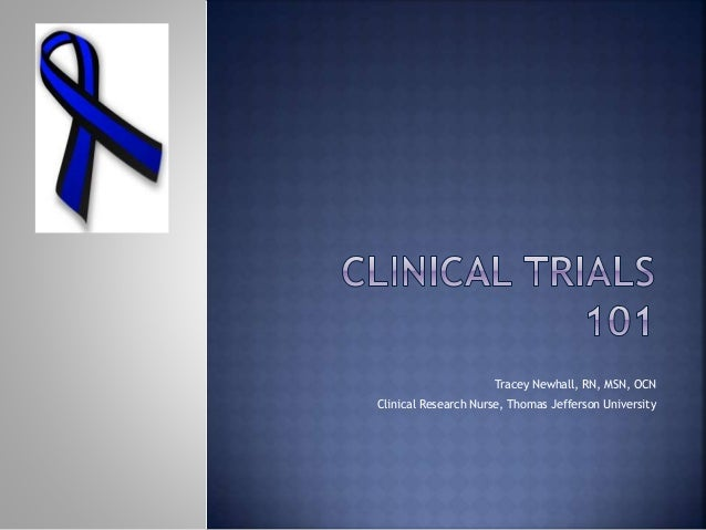 Tracey Newhall, RN, MSN, OCN Clinical Research Nurse, Thomas Jefferson University
