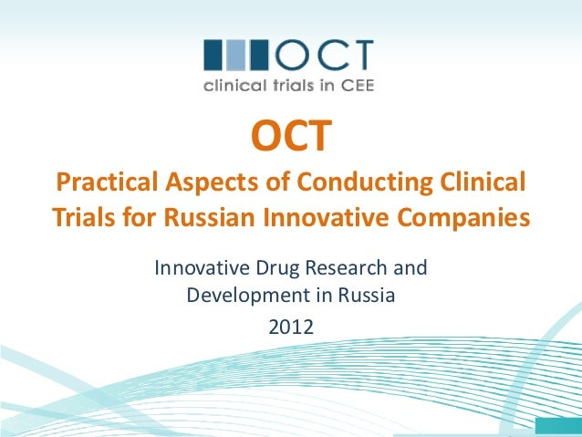 OCTPractical Aspects of Conducting ClinicalTrials for Russian Innovative Companies        Innovative Drug Research and    ...