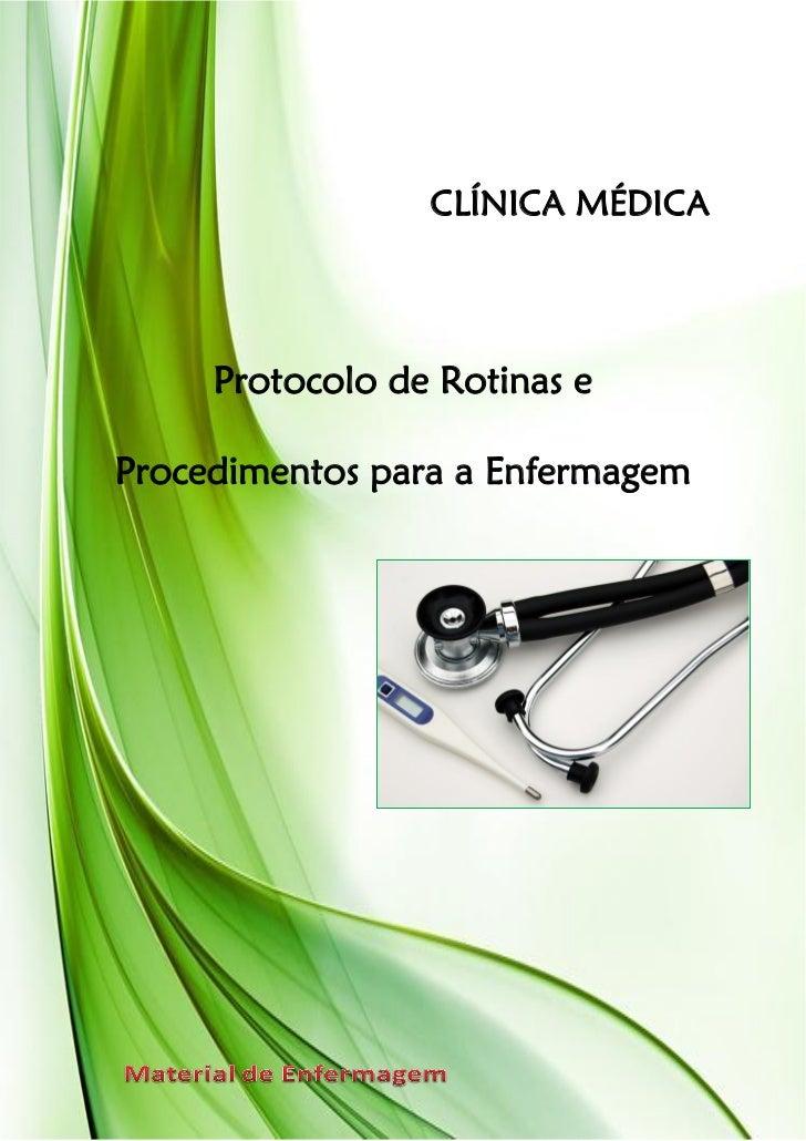 CLÍNICA MÉDICA     Protocolo de Rotinas eProcedimentos para a Enfermagem