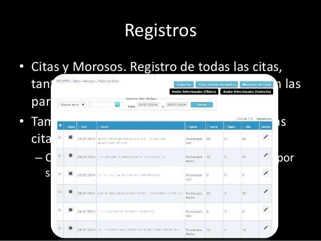 Registros  • Facturas y recibos. Control de todas las  facturas y su estado, tanto para la contabilidad  oficial, como par...