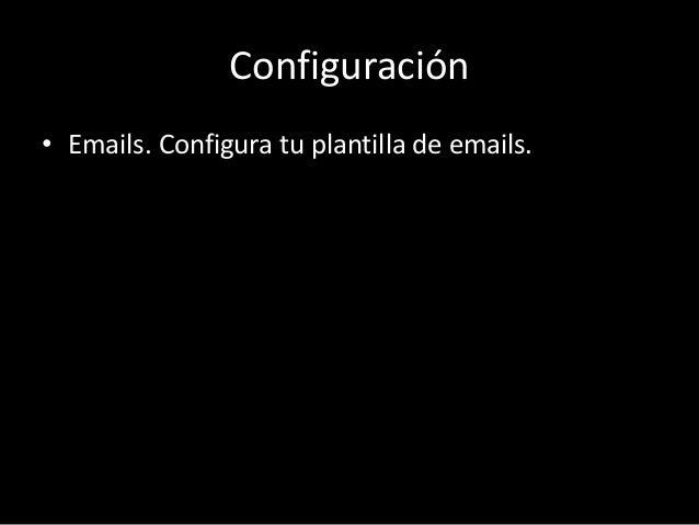 Configuración  • Emails. Configura tu plantilla de emails.
