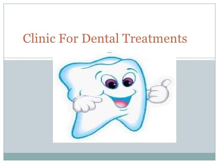 ClinicFor Dental Treatments<br />