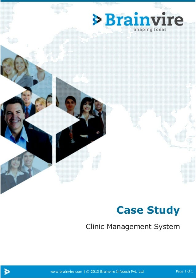 www.brainvire.com | © 2013 Brainvire Infotech Pvt. Ltd Page 1 of 1 Case Study Clinic Management System