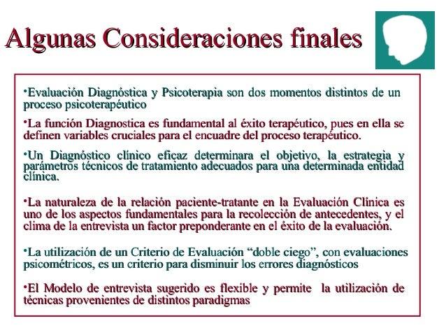 Algunas Consideraciones finalesAlgunas Consideraciones finales •Un Diagnóstico clínico eficaz determinara el objetivo, la ...