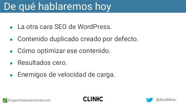Clinic SEO CW19 - Trampas SEO en WordPress Slide 3