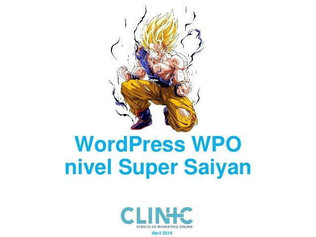 WordPress WPO nivel Super Saiyan Abril 2019