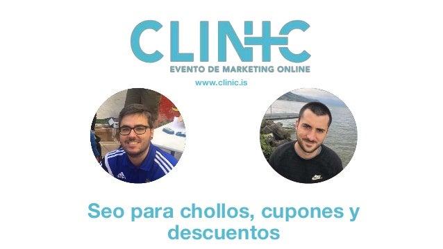 Seo para chollos, cupones y descuentos www.clinic.is