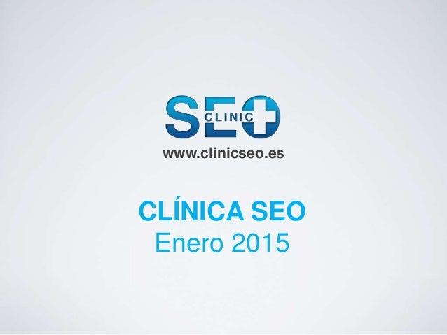 www.clinicseo.es CLÍNICA SEO Enero 2015