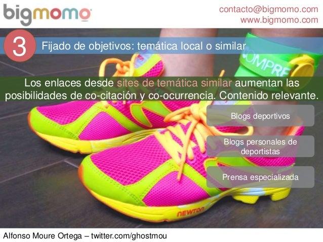 contacto@bigmomo.com www.bigmomo.com Alfonso Moure Ortega – twitter.com/ghostmou Fijado de objetivos: temática local o sim...