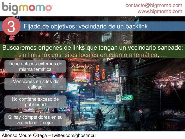 contacto@bigmomo.com www.bigmomo.com Alfonso Moure Ortega – twitter.com/ghostmou Fijado de objetivos: vecindario de un bac...