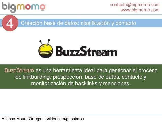 contacto@bigmomo.com www.bigmomo.com Alfonso Moure Ortega – twitter.com/ghostmou Creación base de datos: clasificación y c...