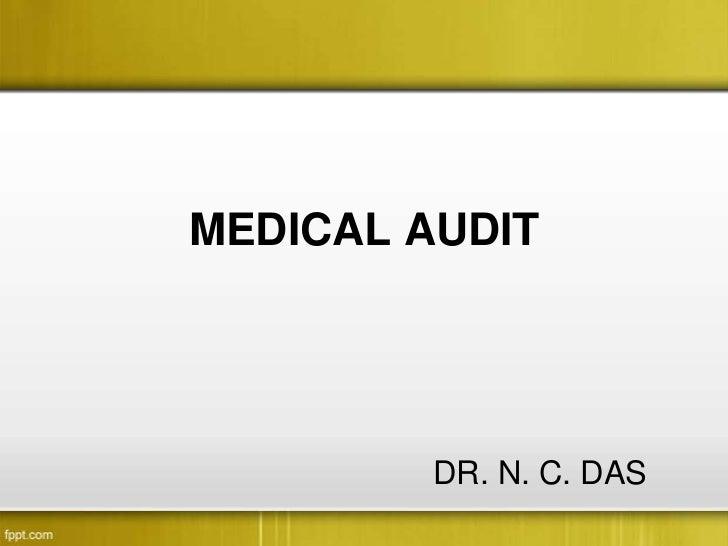 MEDICAL AUDIT         DR. N. C. DAS