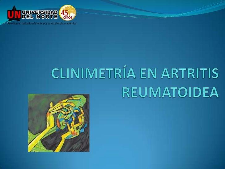CLINIMETRÍA EN ARTRITIS REUMATOIDEA<br />
