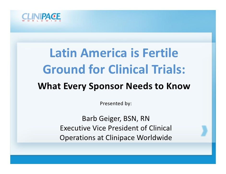LatinAmericaisFertile   GroundforClinicalTrials:  WhatEverySponsorNeedstoKnow ClicktoeditMastertitlestyl...