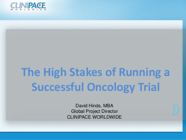Click to edit Master title style Click to edit Master title styleThe High Stakes of Running a Successful Oncology Trial Da...