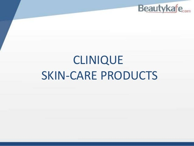 CLINIQUE SKIN-CARE PRODUCTS